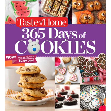 Taste of Home 365 Days of Cookies : Sweeten Your Year with a New Cookie Every Day for $<!---->