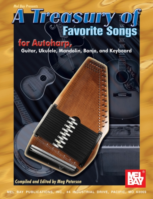 A Treasury of Favorite Songs for Autoharp, Guitar, Ukulele, Mandolin, Banjo, and Keyboard by