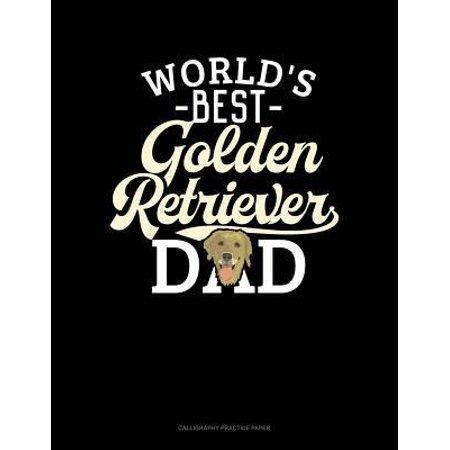 World's Best Golden Retriever Dad: Calligraphy Practice Paper
