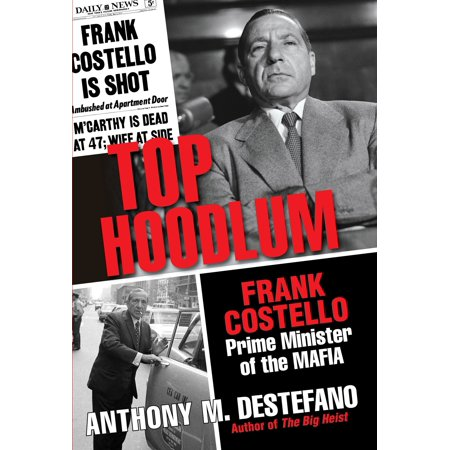 Top Hoodlum : Frank Costello, Prime Minister of the (Office Of The Prime Minister Trinidad Address)