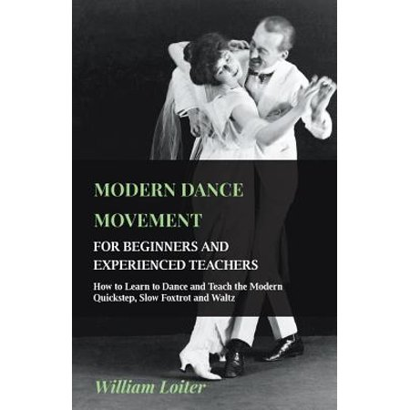 Modern Dance Movement - For Beginners and Experienced Teachers - How to Learn to Dance and Teach the Modern Quickstep, Slow Foxtrot and (Modern Family Phil Teaches Alex To Dance)