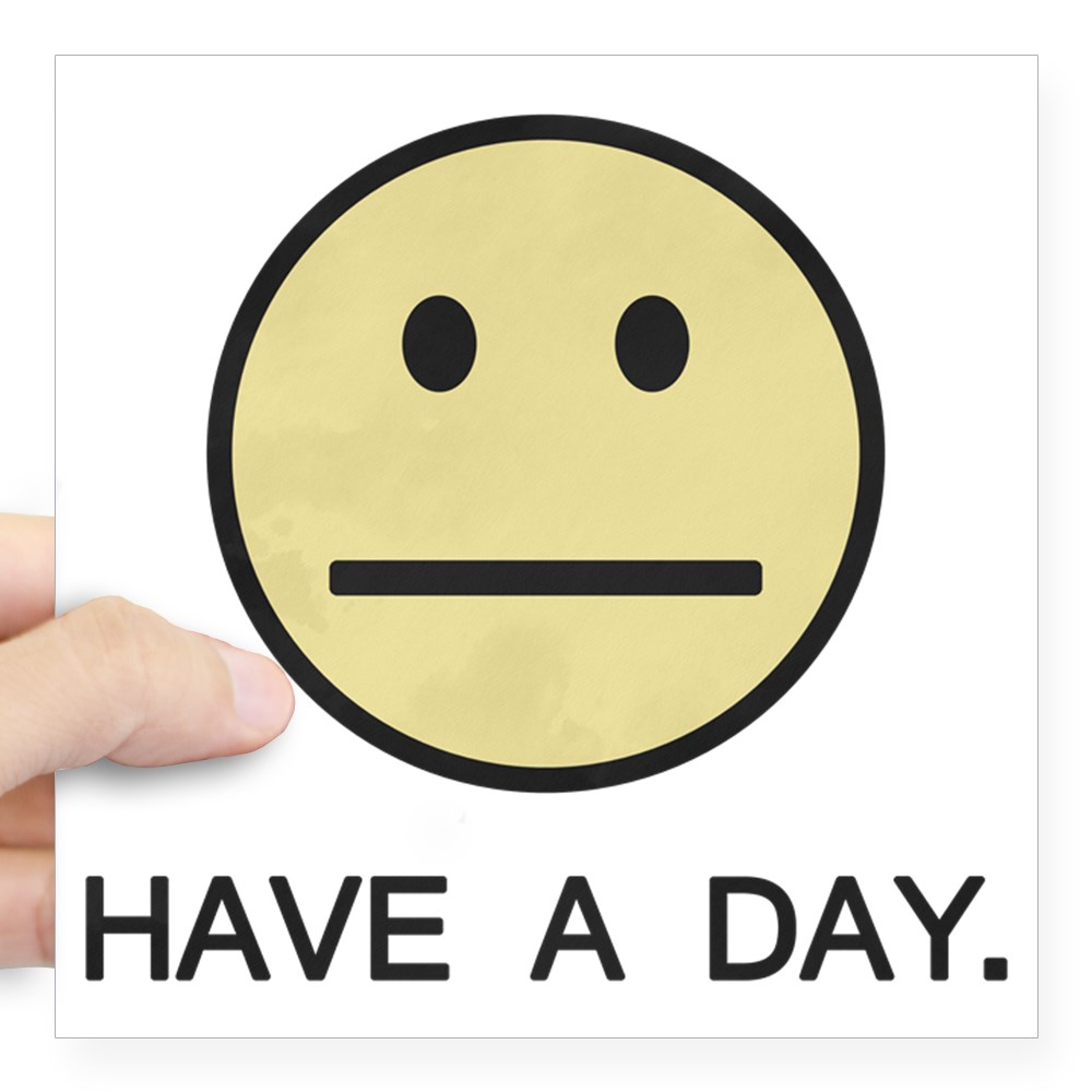 CafePress - Have A Day Smiley Face Sticker - Square