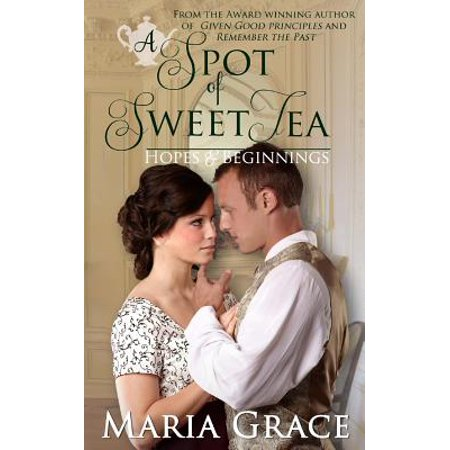 Tea Story Collection - A Spot of Sweet Tea: Hope and Beginnings Short Story Collection