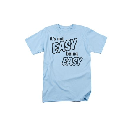It's Not Easy Being Easy Funny Humorous Saying Novelty Adult T-Shirt Tee