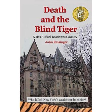 Death and the Blind Tiger : A Max Hurlock Roaring 20s Mystery