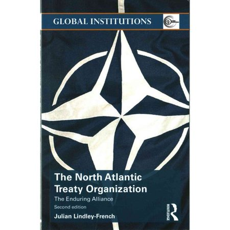 The North Atlantic Treaty Organization  The Enduring Alliance