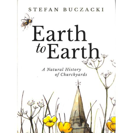 Earth To Earth A Natural History Of Churchyards Walmart