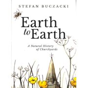 Earth to Earth : A Natural History of Churchyards