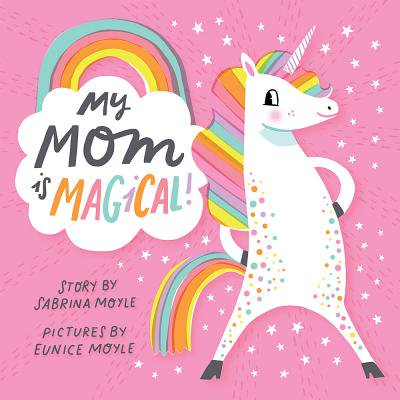 My Mom Is Magical (Board Book) (Must Be My Lucky Day Frank Wildhorn)