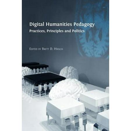 Digital Humanities Pedagogy : Practices, Principles and (Stem Pedagogy Best Practices)