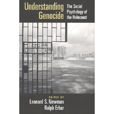 Understanding Genocide : The Social Psychology of the