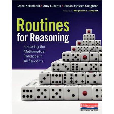 Routines for Reasoning : Fostering the Mathematical Practices in All