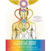 The Subtle Body Coloring Book : Learn Energetic Anatomy--from the Chakras to the Meridians and More