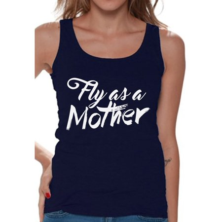 Awkward Styles Women's Fly As A Mother Inspirational Graphic Tank Tops Mother`s Day