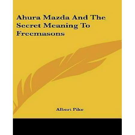 Ahura Mazda and the Secret Meaning to Freemasons - image 1 de 1