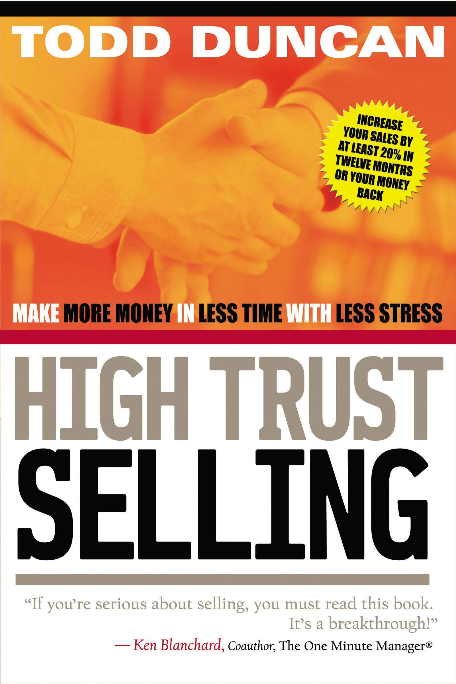 High Trust Selling Make More Money in Less Time with Less Stress