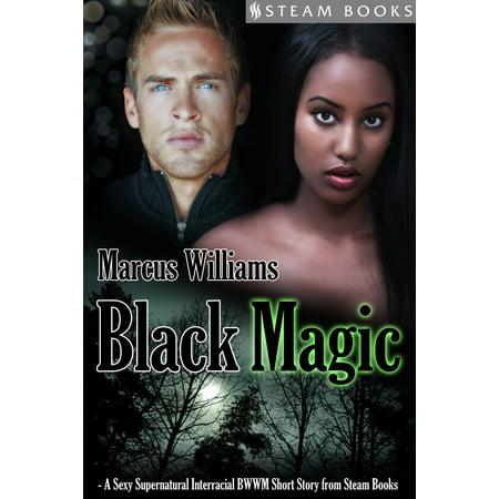 Steam Magic - Black Magic - A Sexy Supernatural Interracial BWWM Short Story from Steam Books - eBook