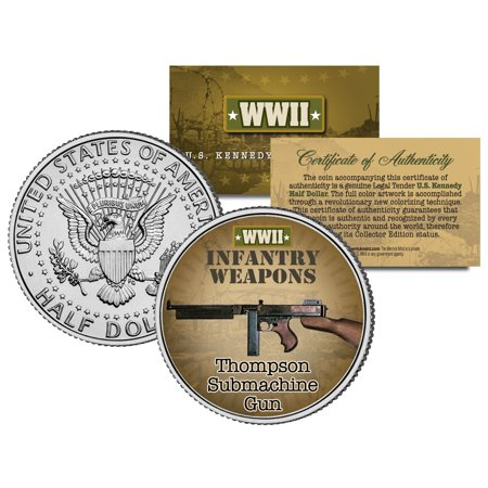 Wwii German Infantry Weapons - THOMPSON SUBMACHINE GUN * WWII Infantry Weapons * JFK Half Dollar U.S. Coin