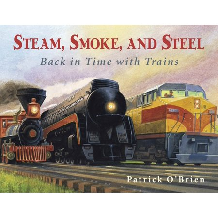 Steam, Smoke, and Steel : Back in Time with