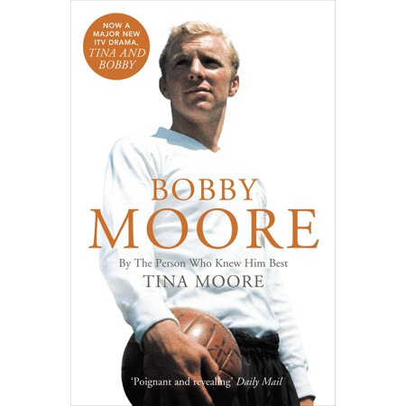 Bobby Moore: By the Person Who Knew Him Best (Text Only) -