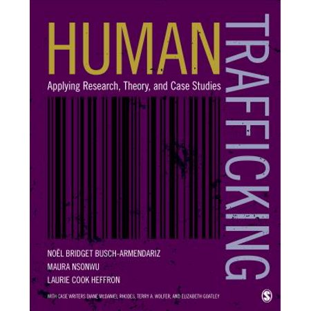 Human Trafficking : Applying Research, Theory, and Case