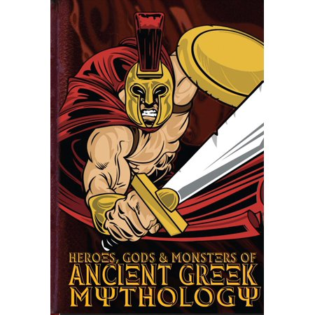 Heroes, Gods & Monsters of Ancient Greek Mythology