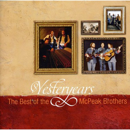 Yesteryears: Best of the McPeak Brothers (The Best Of Yesteryear)
