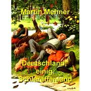 Deutschland, einig Schlaraffenland - eBook