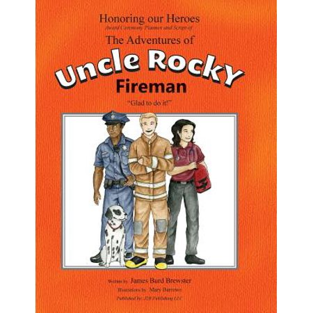 The Adventures of Uncle Rocky, Fireman - Script : Honoring Our Heroes Award