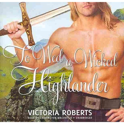 To Wed a Wicked Highlander: Library Edition
