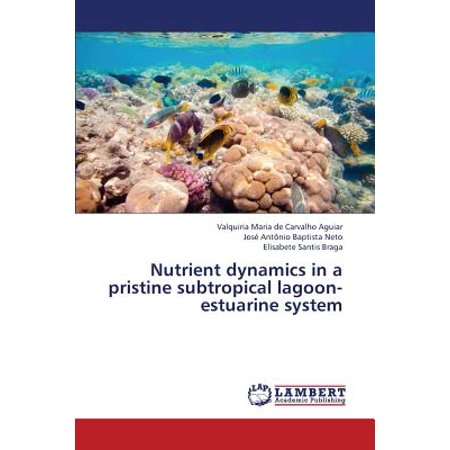 Nutrient Dynamics in a Pristine Subtropical Lagoon-Estuarine System