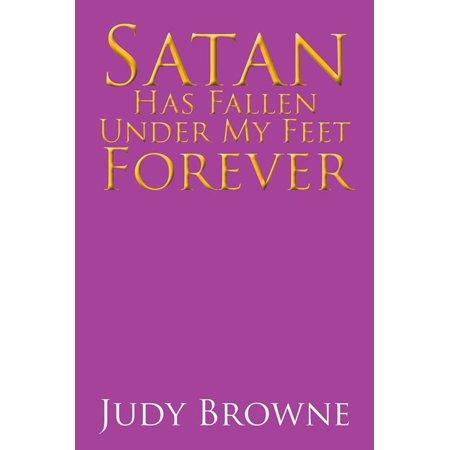 Satan Has Fallen Under My Feet Forever - eBook