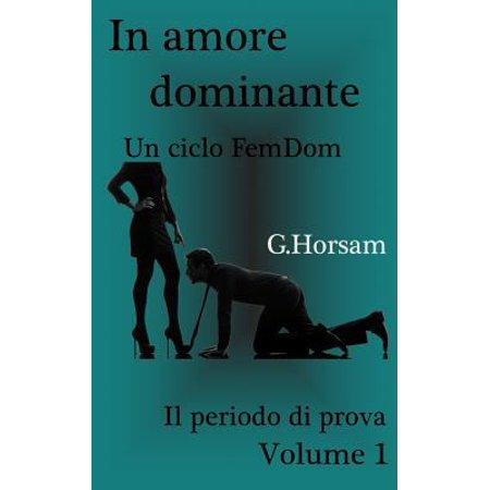 In Amore Dominante   Vol  1  Il Perido Di Prova