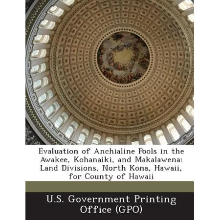 Evaluation of Anchialine Pools in the Awakee, Kohanaiki, and Makalawena : Land Divisions, North Kona, Hawaii, for County of Hawaii