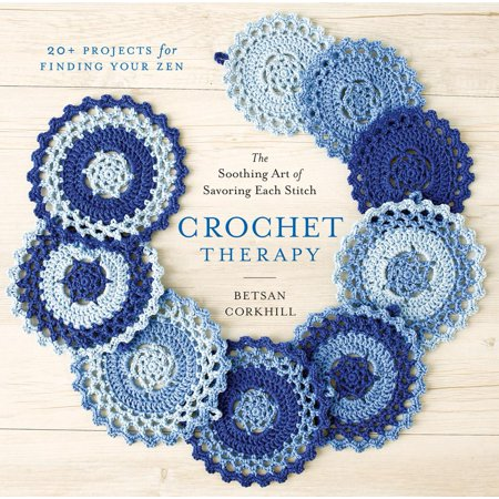 Crochet Therapy: The Soothing Art of Savoring Each Stitch (Cachet Art)