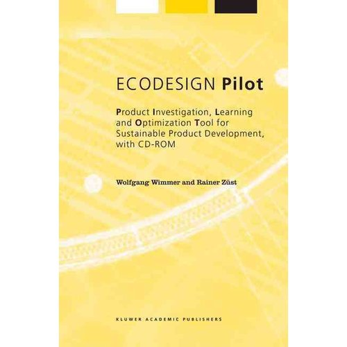 EcoDesign Pilot: Product-Investigation-, Learning- And Optimization-Tool for Sustainable Product Development with CD-ROM