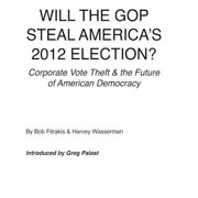 Will The GOP Steal America's 2012 Election? - eBook