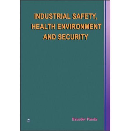 Industrial Safety, Health Environment and Security - eBook