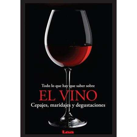 Todo lo que hay que saber sobre el vino, Cepajes, maridajes y degustaciones - eBook - Todo Sobre Halloween