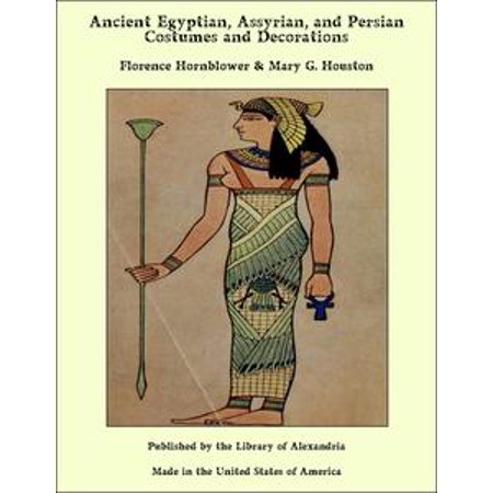 Ancient Egyptian, Assyrian, and Persian Costumes and Decorations - - Costumes Houston