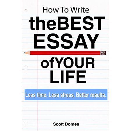 How to Write the Best Essay of Your Life - eBook
