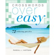 Crosswords Over Easy : 72 Relaxing Puzzles