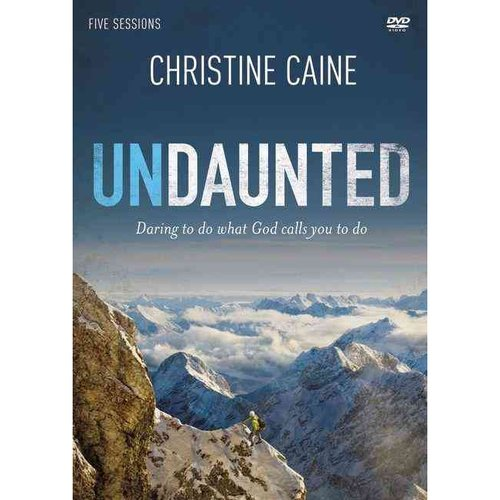 Undaunted: Daring to Do What God Calls You to Do
