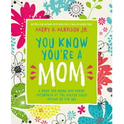 You Know You're a Mom: A Book for Moms Who Spend Saturdays at the Soccer Field Instead of the Spa (Hardcover)