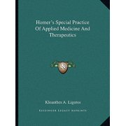 Homer's Special Practice of Applied Medicine and Therapeutics