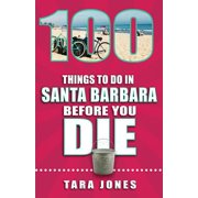 100 Things to Do in Santa Barbara Before You Die