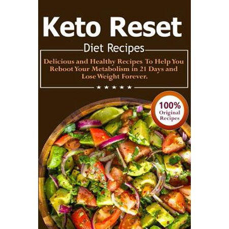 Keto Reset Diet Recipes : Delicious and Healthy Recipes to Help You Reboot Your Metabolism in 21 Days and Lose Weight Forever! - Forever 21 Canada Halloween
