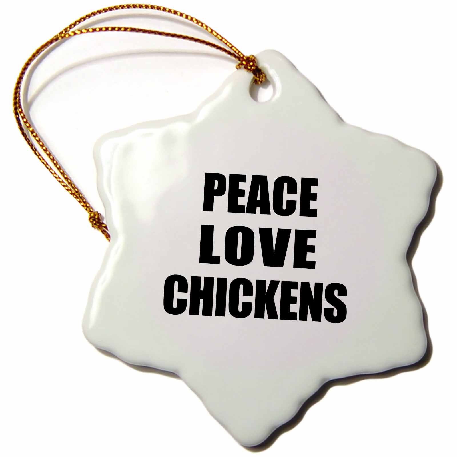 3dRose Peace Love and Chickens - Things that make me happy - funny humor gift, Snowflake Ornament, Porcelain, 3-inch