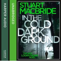 In the Cold Dark Ground (Logan McRae, Book 10) (Audio CD)