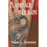Flashback to the Dragon by Powers, Terri L. [Paperback]
